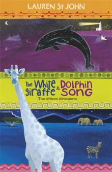 The White Giraffe Series: The White Giraffe and Dolphin Song : Two African Adventures - books 1 and 2, Paperback Book