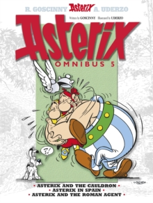Asterix: Omnibus 5 : Asterix and the Cauldron, Asterix in Spain, Asterix and the Roman Agent, Paperback / softback Book
