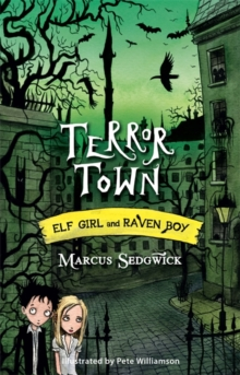 Elf Girl and Raven Boy: Terror Town : Book 5, Paperback / softback Book