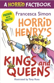Horrid's Henry's Kings and Queens : A Horrid Factbook, Paperback / softback Book