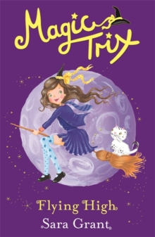 Magic Trix: Flying High : Book 2, Paperback Book