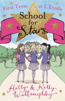 School for Stars: First Term at L'Etoile : Book 1, Paperback / softback Book