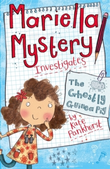 Mariella Mystery: The Ghostly Guinea Pig : Book 1, Paperback Book