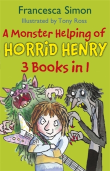 A Monster Helping of Horrid Henry 3-in-1 : Horrid Henry Rocks/Zombie Vampire/Monster Movie, Paperback Book