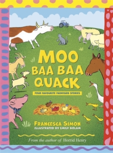Moo Baa Baa Quack : Farmyard Stories, Hardback Book