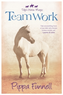 Tilly's Horse, Magic: Team Work : Book 3, Paperback Book