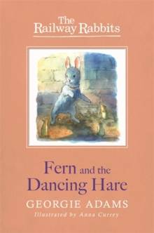 Railway Rabbits: Fern and the Dancing Hare : Book 3, Paperback Book