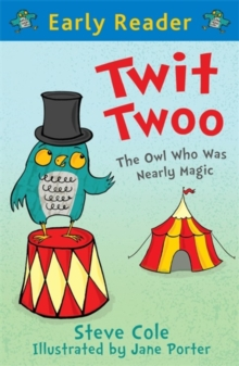 Early Reader: Twit Twoo : The Owl Who Was Nearly Magic, Paperback / softback Book