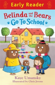 Early Reader: Belinda and the Bears go to School, Paperback Book