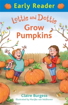 Early Reader: Lottie and Dottie Grow Pumpkins, Paperback Book