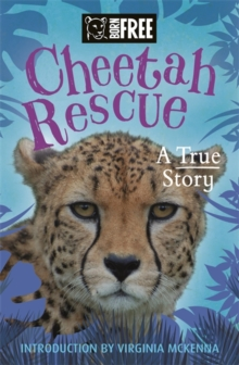Born Free: Cheetah Rescue, Paperback Book
