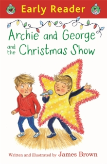 Early Reader: Archie and George and the Christmas Show, Paperback Book