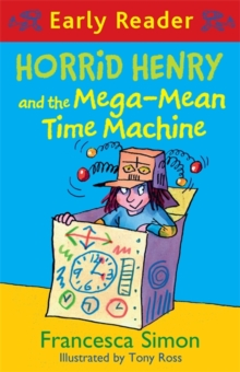 Horrid Henry Early Reader: Horrid Henry and the Mega-Mean Time Machine : Book 34, Paperback Book