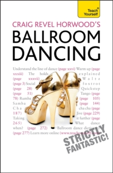 Craig Revel Horwood's Ballroom Dancing : A guide to mastering the basic steps for absolute beginners, Paperback Book