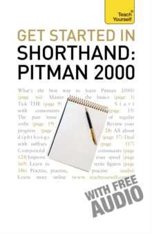 Get Started In Shorthand: Pitman 2000 : Master the basics of shorthand: a beginner's introduction to Pitman 2000, Paperback Book