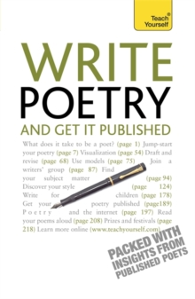 Write Poetry and Get it Published : Find your subject, master your style and jump-start your poetic writing, Paperback / softback Book