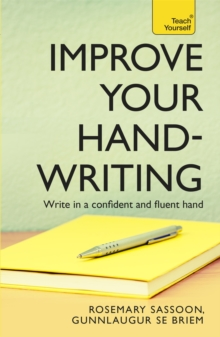 Improve Your Handwriting : Learn to write in a confident and fluent hand: the writing classic for adult learners and calligraphy enthusiasts, Paperback / softback Book