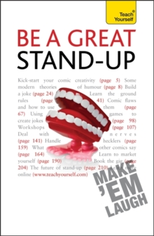 Be a Great Stand-Up : How to Master the Art of Stand Up Comedy and Making People Laugh, Paperback Book