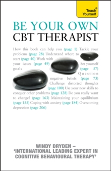 Be Your Own CBT Therapist : Beat negative thinking and discover a happier you with Rational Emotive Behaviour Therapy, Paperback / softback Book