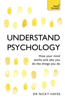 Understand Psychology : How Your Mind Works and Why You Do the Things You Do, EPUB eBook