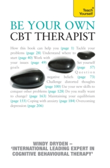 Be Your Own CBT Therapist : Beat negative thinking and discover a happier you with Rational Emotive Behaviour Therapy, EPUB eBook