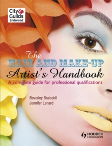 The Hair and Make-up Artist's Handbook                                A Complete Guide for Professional Qualifications, Paperback Book