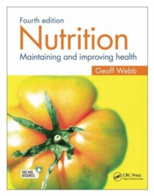 Nutrition : Maintaining and improving health, Fourth edition, Paperback Book