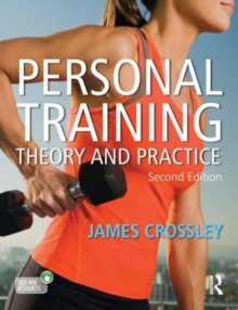 Personal Training : Theory and Practice, Paperback / softback Book