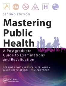 Mastering Public Health : A Postgraduate Guide to Examinations and Revalidation, Second Edition, Paperback / softback Book