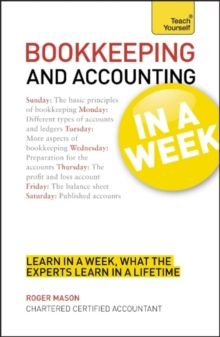 Bookkeeping And Accounting In A Week : Learn To Keep Books And Accounts In Seven Simple Steps, Paperback Book