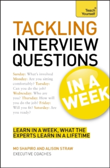 Tackling Tough Interview Questions in a Week : Job Interview Questions Made Easy in Seven Simple Steps, Paperback Book