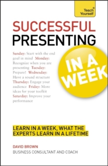 Successful Presenting in a Week: Teach Yourself, Paperback Book
