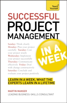 Project Management In A Week : How To Manage A Project In Seven Simple Steps, Paperback Book