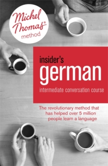 Insider's German Intermediate Conversation Course (Learn German with the Michel Thomas Method) : Book, Audio and Interactive Practice, Mixed media product Book