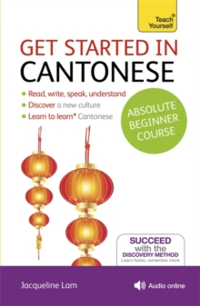 Get Started in Cantonese Absolute Beginner Course : (Book and Audio Support), Mixed media product Book