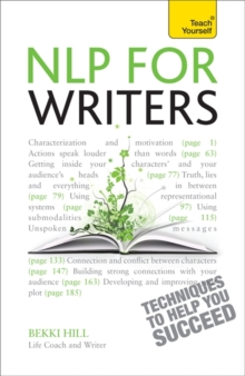 NLP For Writers : Techniques to Help You Succeed, Paperback Book