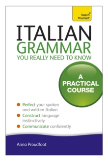 Italian Grammar You Really Need to Know : A Practical Course, Paperback Book