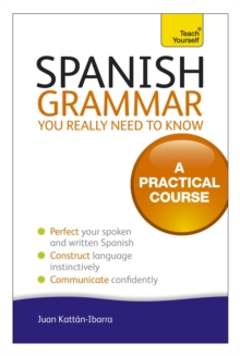 Spanish Grammar You Really Need to Know: Teach Yourself, Paperback Book