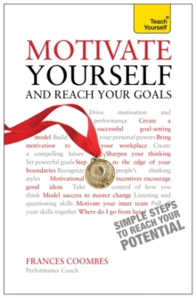 Motivate Yourself and Reach Your Goals: Teach Yourself, Paperback / softback Book