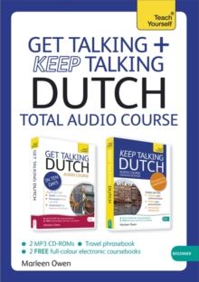 Get Talking and Keep Talking Dutch Total Audio Course : (Audio Pack) the Essential Short Course for Speaking and Understanding with Confidence, CD-Audio Book