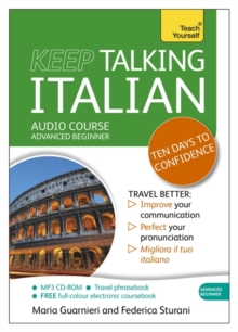 Keep Talking Italian Audio Course - Ten Days to Confidence : (Audio Pack) Advanced Beginner's Guide to Speaking and Understanding with Confidence, CD-Audio Book