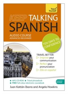 Keep Talking Spanish Audio Course - Ten Days to Confidence : (Audio Pack) Advanced Beginner's Guide to Speaking and Understanding with Confidence, CD-Audio Book