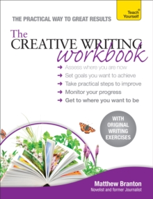 The Creative Writing Workbook : The practical way to improve your writing skills, Paperback / softback Book