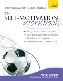 The Self-Motivation Workbook: Teach Yourself, Paperback Book