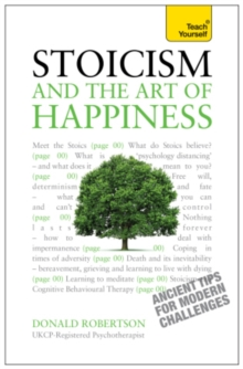 Stoicism and the Art of Happiness: Teach Yourself - Ancient tips for modern challenges, EPUB eBook