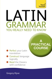 Latin Grammar You Really Need to Know: Teach Yourself, Paperback Book