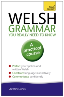 Welsh Grammar You Really Need to Know: Teach Yourself, Paperback / softback Book