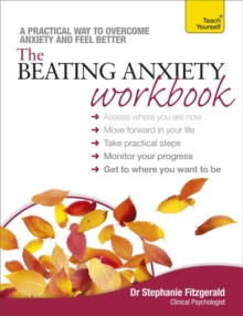 The Beating Anxiety Workbook: Teach Yourself, Paperback / softback Book