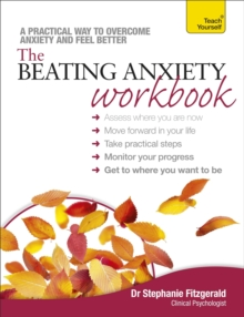 The Beating Anxiety Workbook: Teach Yourself, EPUB eBook