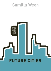 Future Cities: All That Matters, Paperback Book